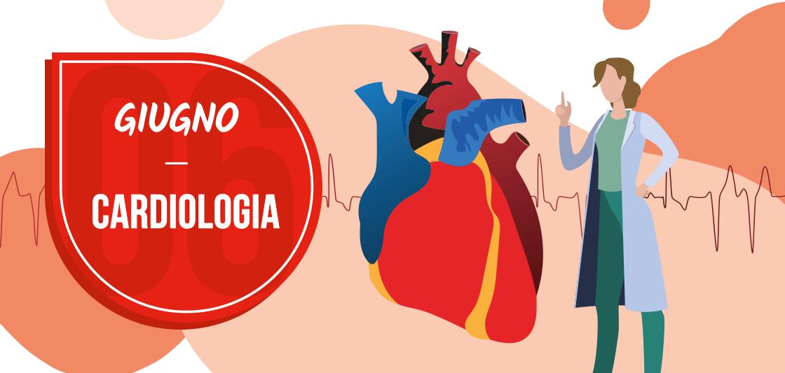 Giugno: Cardiologia